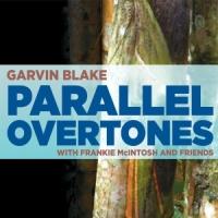 Garvin Blake-Parallel Overtones-web