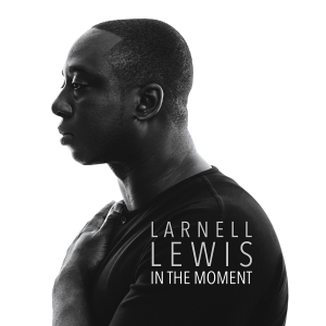 Larnell Lewis - In The Moment-web